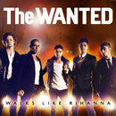 Walks Like Rihanna EP/The Wanted