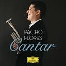 カンタール ~歌うトランペット パーチョ・デビュー!/Pacho Flores, Konzerthausorchester Berlin, Christian Vásquez