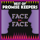 Best Of Promise Keepers: Face To Face/Maranatha! Promise Band