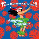 ブルー・ハワイアン・クリスマス/ノヘラニ・シプリアーノ