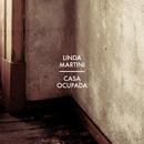 Casa Ocupada/Linda Martini