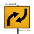 JOHN SCOFIELD/THIS M/John Scofield
