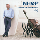 Those Who Were/Niels-Henning Ørsted Pedersen