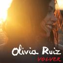 Volver/Olivia Ruiz