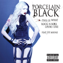 This Is What Rock N Roll Looks Like (feat. Lil Wayne)/Porcelain Black