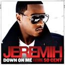 ダウン・オン・ミー feat. 50セント (feat. 50 Cent)/Jeremih
