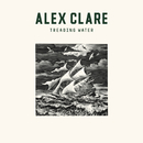 Treading Water/Alex Clare