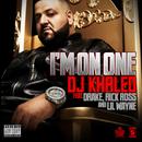 アイム・オン・ワン feat.ドレイク、リック・ロス&リル・ウェイン (feat. Drake, Rick Ross, Lil Wayne)/DJ Khaled