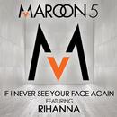 イフ・アイ・ネヴァー・シー・ユア・フェイス・アゲイン feat.リアーナ (feat. Rihanna)/Maroon 5