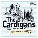イレイス/リワインド(2008リミックス)/The Cardigans