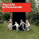 This Is A Fix (UK comm CD)/The Automatic