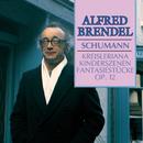 Schumann: Kreisleriana; Kinderszenen; Fantasiestücke/Alfred Brendel