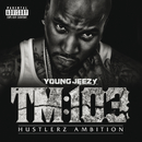TM:103 Hustlerz Ambition/Young Jeezy