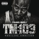 TM:103 Hustlerz Ambition/Young Jeezy