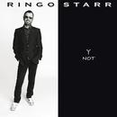 Y Not/Ringo Starr