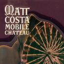 Mobile Chateau/Matt Costa