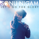 Let's Go For Glory/Sonu Nigam