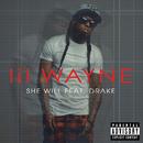 She Will (feat. Drake)/Lil Wayne