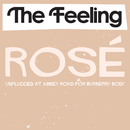 Rosé (Unplugged at Abbey Road for Burberry Body)/The Feeling