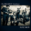 Roll Me, Tumble Me/The Deadly Gentlemen