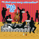 I Find You Very Attractive/Touch & Go