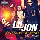 Outta Your Mind (feat. LMFAO)/Lil Jon