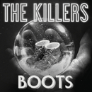 Boots/The Killers