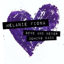 Gone And Never Coming Back/Melanie Fiona