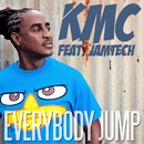 Everybody Jump (Remixes) (feat. Jamtech)/KMC