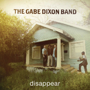Disappear/The Gabe Dixon Band