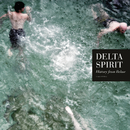 History From Below/Delta Spirit