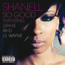 So Good (feat. Lil Wayne, Drake)/Shanell