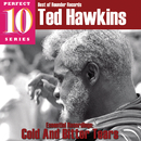 Cold And Bitter Tears/Ted Hawkins