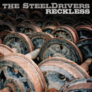 Reckless/The Steeldrivers