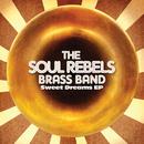 Sweet Dreams EP/Soul Rebels Brass Band