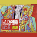 Golijov: La Pasión según San Marcos/Osvaldo Golijov
