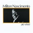 Milton Nascimento - Ao Vivo/Milton Nascimento, Gal Costa