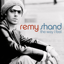 The Way I Feel/Remy Shand
