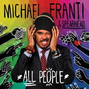 All People/Michael Franti & Spearhead
