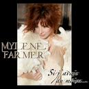 Si J'Avais Au Moins.../Mylène Farmer