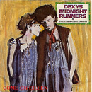 Come On Eileen / Dubious/Dexys Midnight Runners
