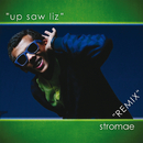 Up Saw Liz - Remix/Stromae
