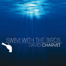 Swim With The Birds/David Charvet