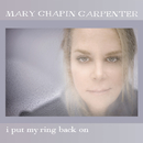 I Put My Ring Back On/Mary Chapin Carpenter