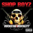 SHOP BOYZ/ROCKSTAR M/Shop Boyz