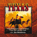 Texas: Songs Of Romance And Adventure From The Lone Star State/Jim Hendricks