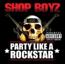 パーティー・ライク・ア・ロックスター/Shop Boyz