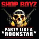 Party Like A Rockstar (Intl MaxiEnhanced)/Shop Boyz