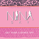 Get Your Clothes Off/Nina Sky