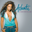 Hey Baby (After The Club)/Ashanti